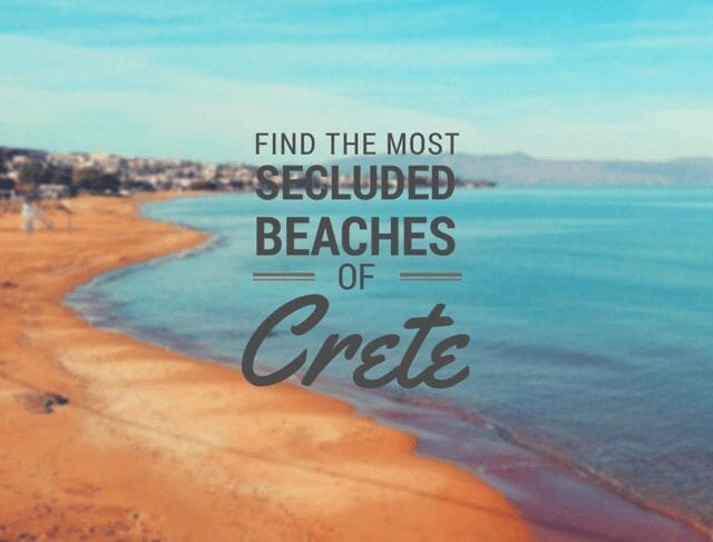 The Most Secluded Beaches of Crete