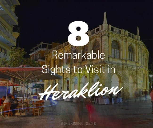 8 Remarkable sights to Visit in Heraklion