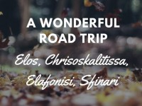 Elos, Chrisoskalitissa, Elafonisi, Sfinari – A Wonderful Road Trip