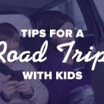 Tips for a Safe Road trip with Kids