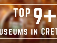 Top 9 + 1 Museums in Crete that worth a Visit