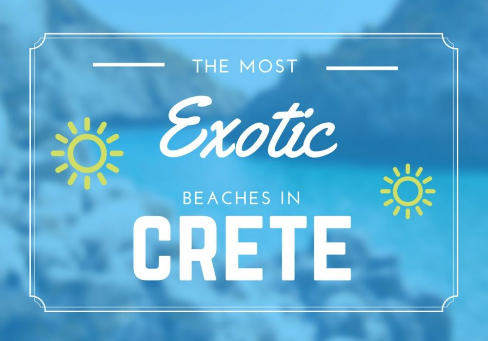 The Most Exotic Beaches in Crete