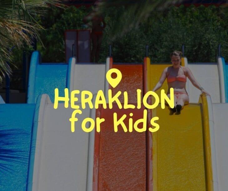Heraklion with Kids