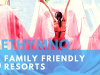 5 Family Friendly Resorts in Rethymnon