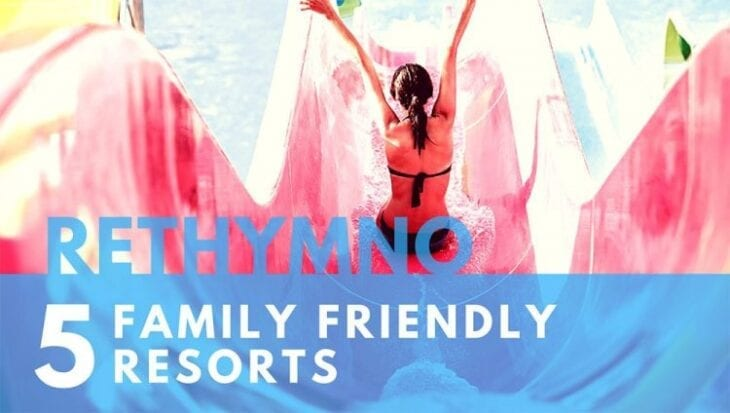 Family friendly hotels in rethymno