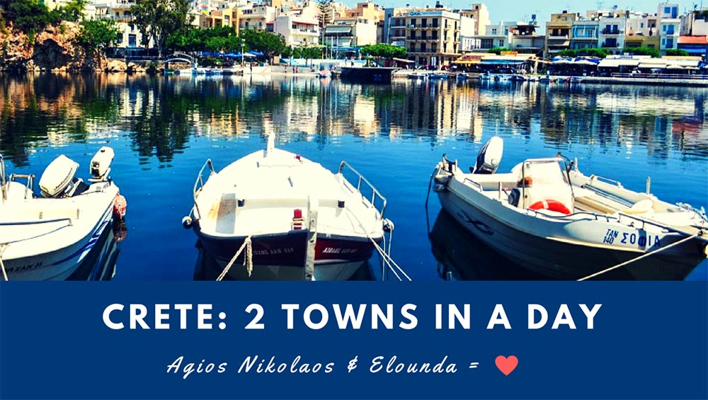 Road Trip - Two Towns Agios Nikolaos & Elounda