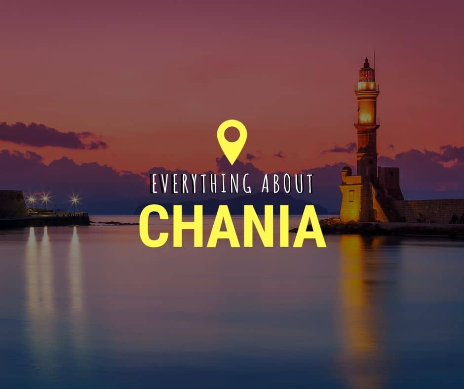 Everything you need to know about Chania