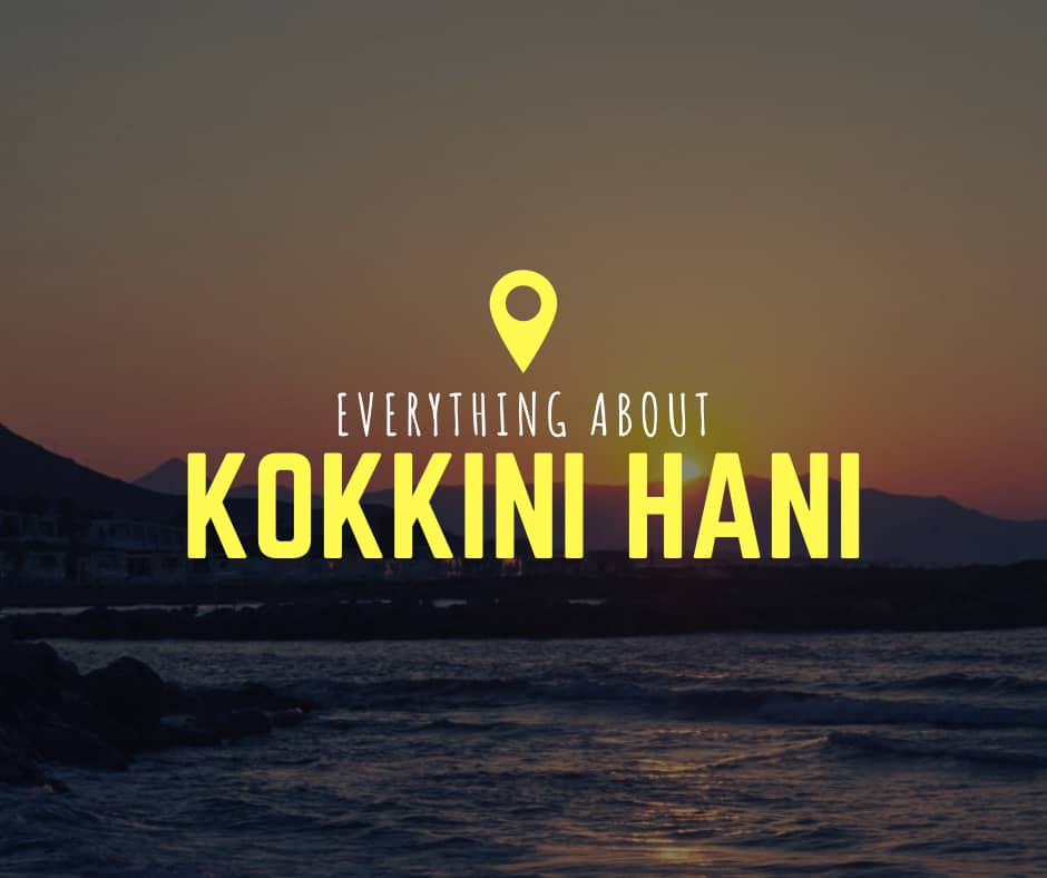 Everything about Kokkini Hani