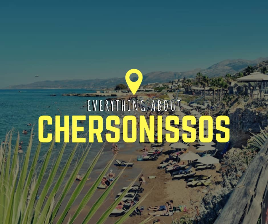 Everything about Chersonissos