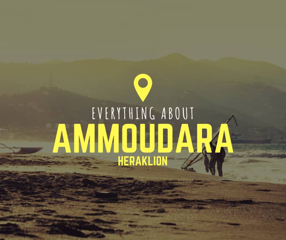 Everything about Ammoudara in Heraklion - Crete