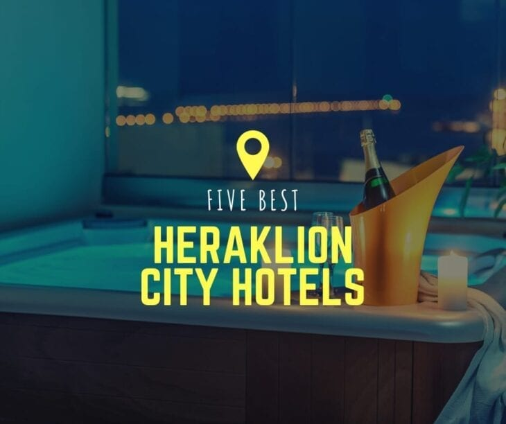 Best Heraklion City Hotels