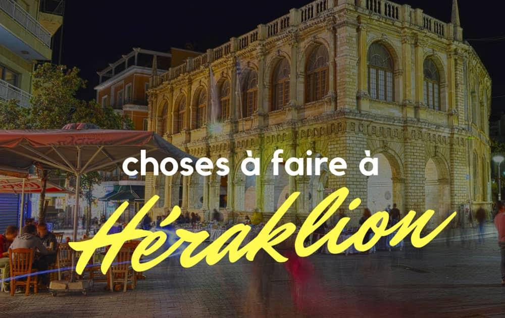 Les Meilleures Choses à faire à Héraklion