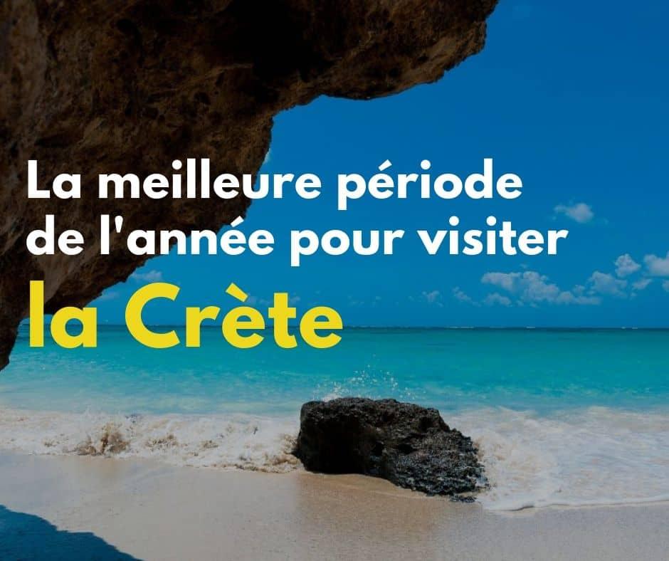 La meilleure période de l'année pour visiter la Crète