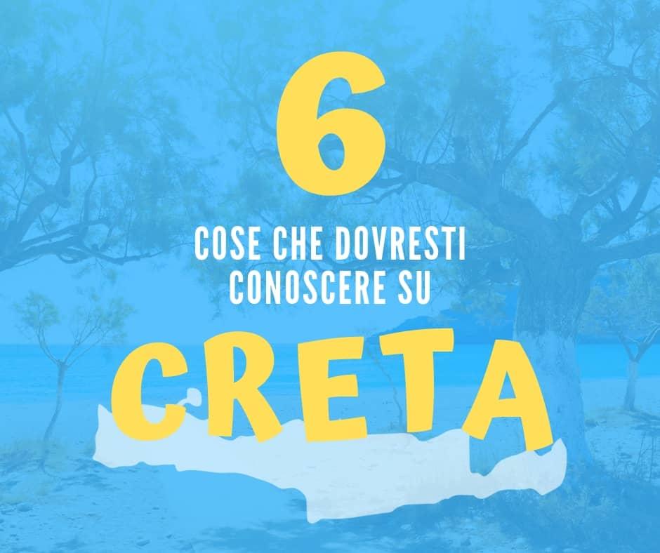 6 cose che non sapevi su Creta (e che dovresti conoscere)